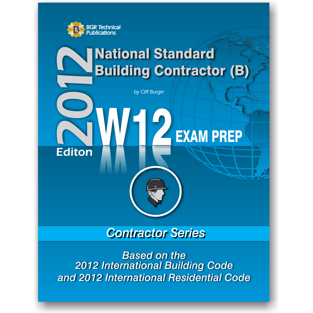 W12 National Standard General Building Contractor B Study Guide